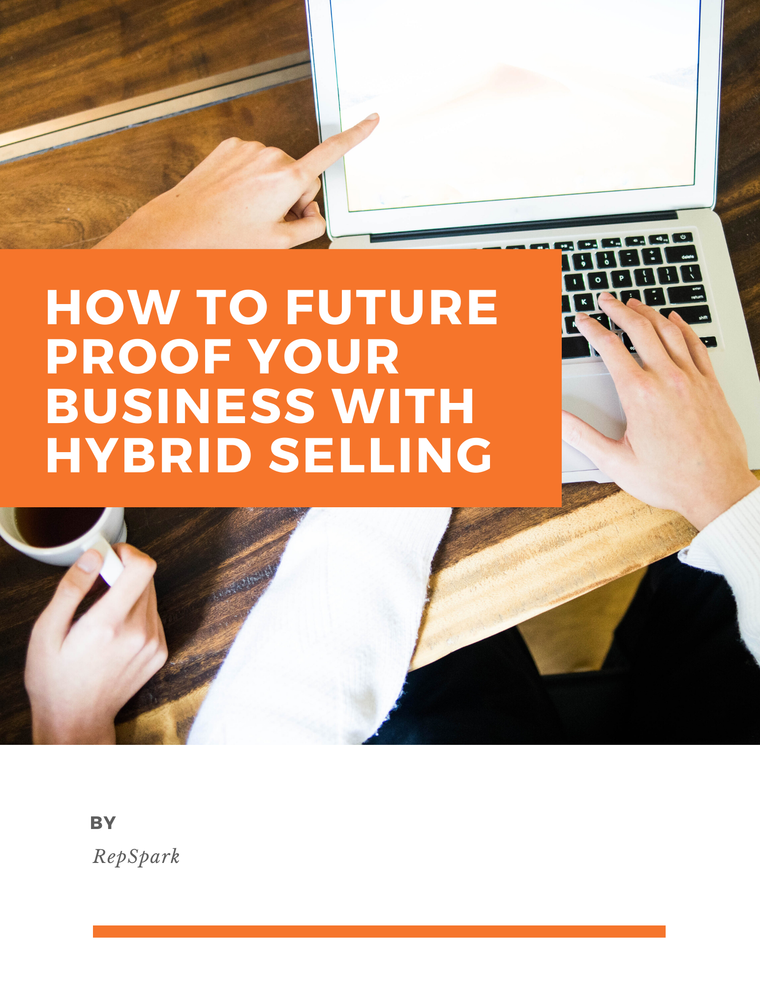 RepSpark  How to Future-Proof Your Business with Hybrid Selling
